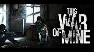 Steam Dump Episode 31 This War of Mine