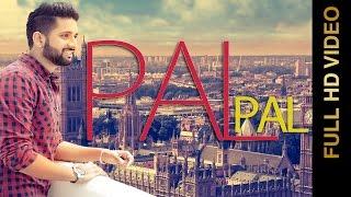 New Punjabi Songs 2016 || PAL PAL || AMAN JASSAL || Punjabi Songs 2016