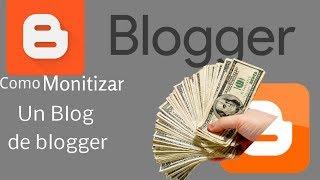 Como monetizar un blog de blogger con Google adsense 2017-Como ganar dinero con un blog