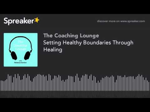 Setting Healthy Boundaries Through Healing