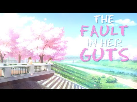 I Want To Eat Your Pancreas - The Fault In Her Guts