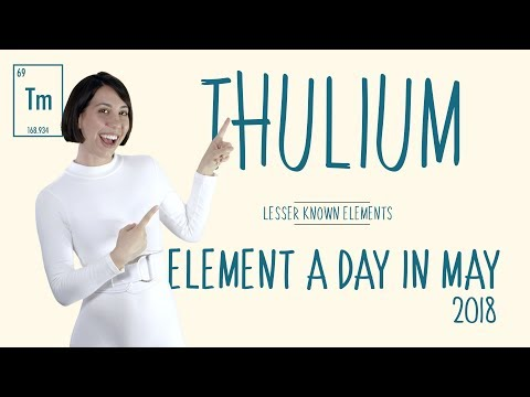 May 21st - Thulium - Lesser Known Elements #ElementADayInMay