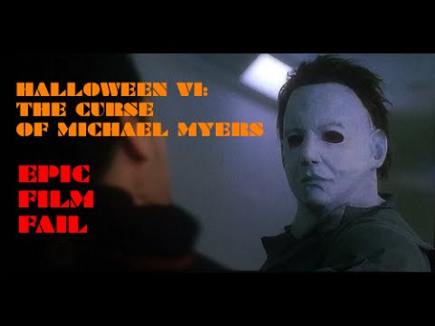 EPIC FILM FAIL Halloween VI: The Curse Of Michael Myers (1995)