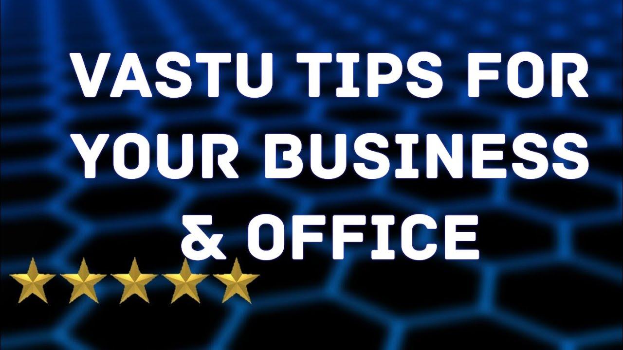 12 Vastu shastra tips for success of your business & office | Vastu Shastra  for Home