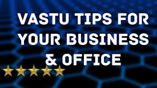 12 Vastu shastra tips for success of your business & office   Vastu Shastra for Home