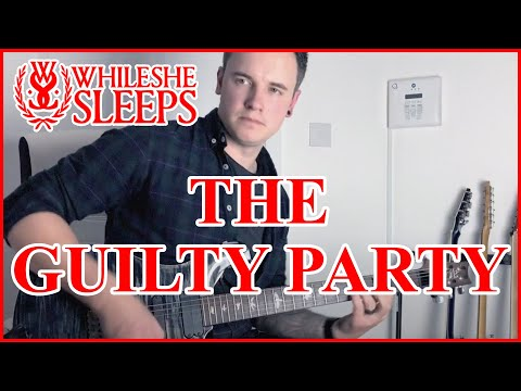 While She Sleeps - THE GUILTY PARTY - Guitar Cover
