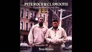 Pete Rock & CL Smooth - They Reminisce Over You (Tron Remix)