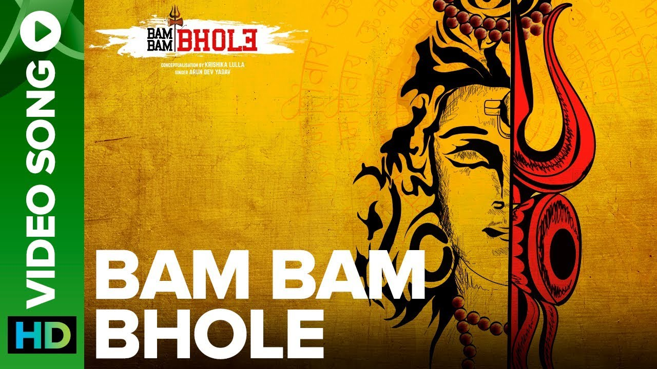 Bam Bam Bhole Video Song Arun Dev Yadav Sanjeev Ajay Krishika Lulla Youtube