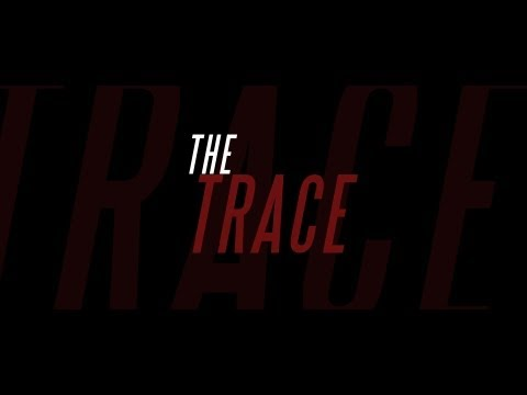 The Trace Trailer HD