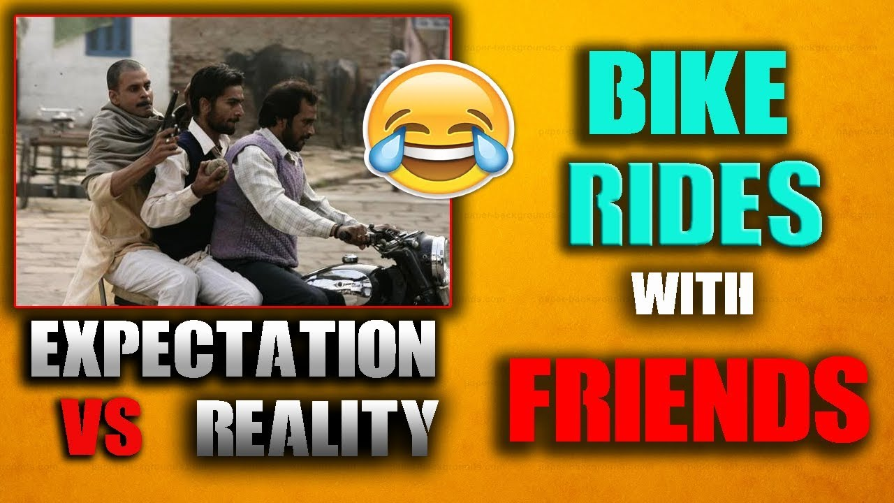 Bike ride with friends | Expectation vs Reality | Humour Punch | 2018