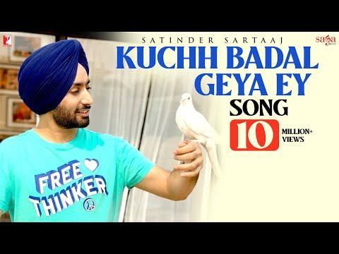 Kuchh Badal Geya Ey | Satinder Sartaaj | New Punjabi Song 2020 | Soulful Punjabi Song