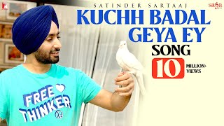 Kuchh Badal Geya Ey | Satinder Sartaaj | New Punjabi Song 2020 | Soulful Punjabi Song