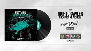 Endymion ft. MC Nolz - Nightcrawler