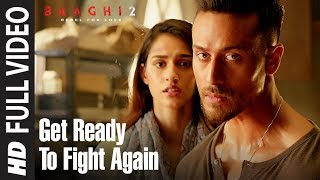 Video Get Ready To Fight Again Full Video | Baaghi 2 | Tiger Shroff | Disha Patani | Ahmed Khan download MP3, 3GP, MP4, WEBM, AVI, FLV September 2018