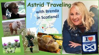 Astrid Traveling with Brenda in Scotland