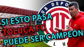 ASÍ LLEGA EL TOLUCA FC AL CLAUSURA 2020   SI EL CHEPO HACE ESTO EL TOLUCA PUEDE SER CAMPEÓN