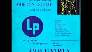 Morton Gould & His Orchestra - Dancing In The Dark (1949)