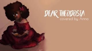 Dear Theodosia (Hamilton)【Anna】