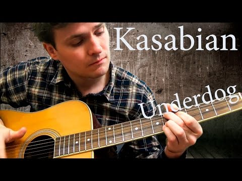 Kasabian - Underdog (chords) - YouTube