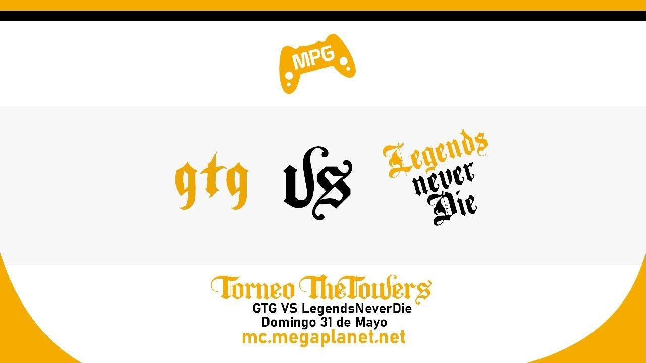 Torneo The Towers | GTG VS Legends never Die | Final