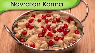 Navratan Korma - Healthy Nutritious Vegetarian Korma Recipe By Ruchi Bharani