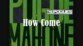 How Come - The Pogues