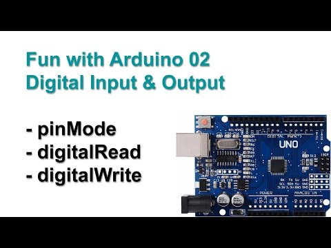 Fun With Arduino 02 Digital Input Output