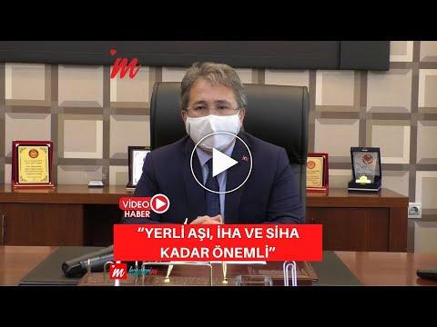 """""""YERLİ AŞI, İHA VE SİHA KADAR ÖNEMLİ"""""""