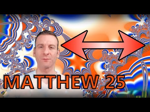 Matthew Chapter 25 Summary and What God Wants From Us