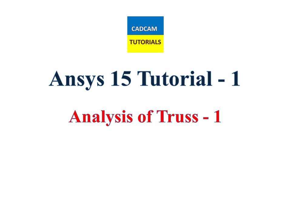 Ansys 15 Tutorials | Lesson 1 | Analysis of Truss part 1