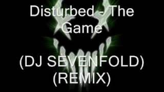 Disturbed - the game (DJ SEVENFOLD) (REMIX)