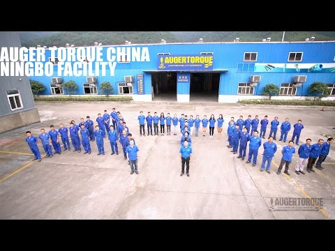 Auger Torque China - Ningbo Manufacturing Facility