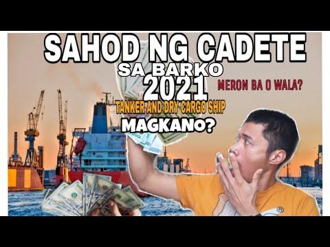 SAHOD NG CADETE SA BARKO 2021 TANKER AT DRY CARGO SHIP/MERON BA?/MAGKANO NAMAN?