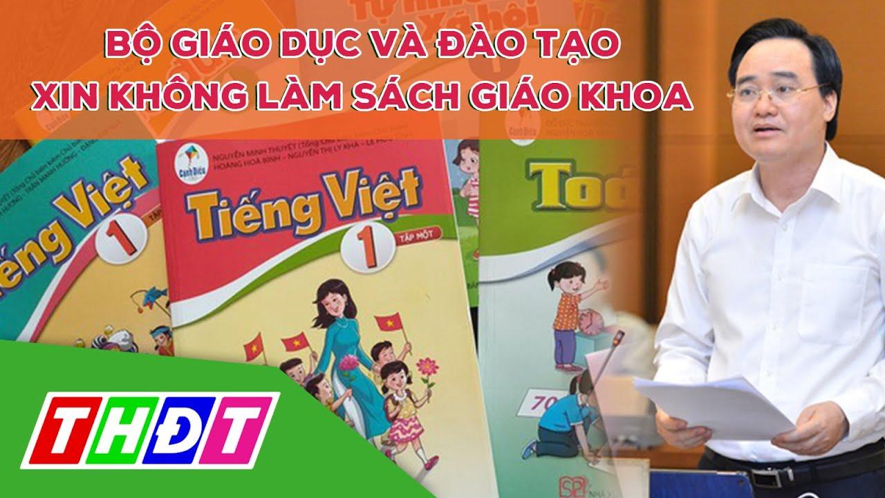 Bộ Giáo dục và Đào tạo xin không làm Sách giáo khoa | THDT
