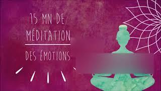 Méditation des  émotions 15 mn