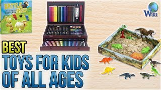 10 Best Toys For Kids Of All Ages 2018