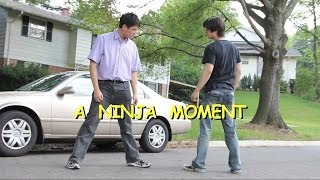 A Ninja Moment is when an ordinary Asian, consumed with family hono...