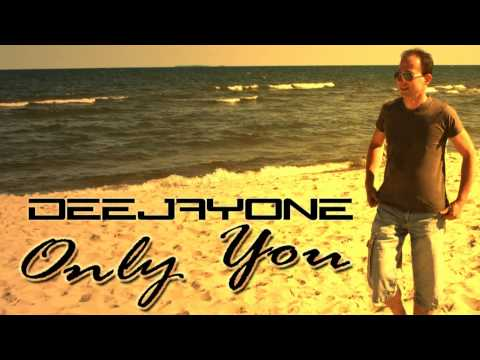 DeeJayOne - Only You