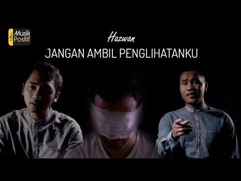 Hazwan - Jangan Ambil Penglihatanku (JAP) (Official Music Video)