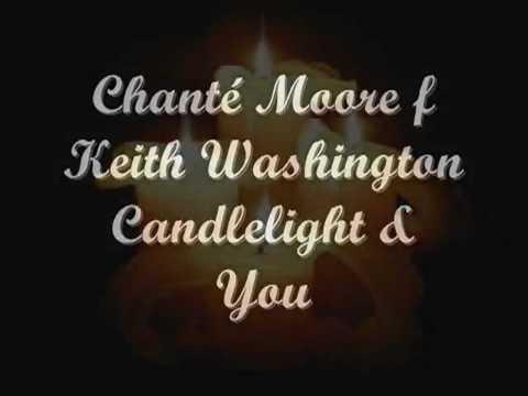 Chanté Moore Ft. Keith Washington - Candlelight & You