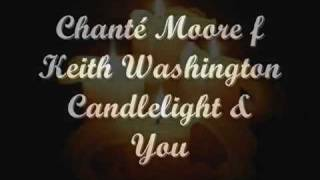 Chanté Moore Ft. Keith Washington - Candlelight & You