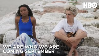 We Are Who We Are: Coming September | HBO