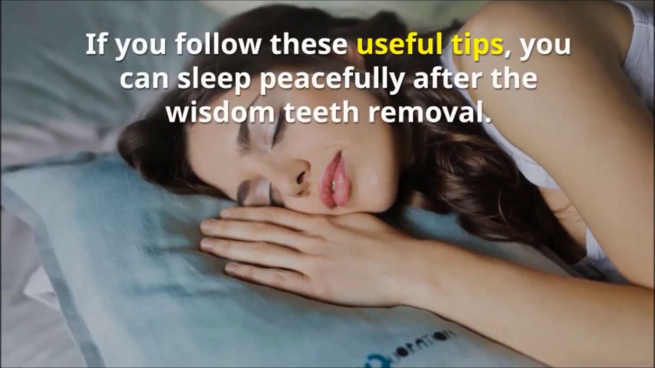 How to Have Sound Sleep after Wisdom Tooth Removal - YouTube