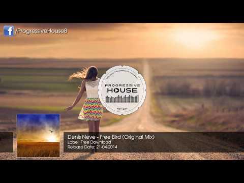 Denis Neve - Free Bird (Original Mix) [Free Download]