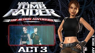 Tomb Raider: The Action Adventure - Act 3 Walkthrough