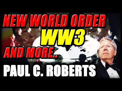 Old But Gold Interview With PAUL CRAIG ROBERTS  |  NEW WORLD ORDER & WW3