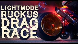 LightMode Ruckus Drag Race