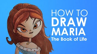How to draw Maria - The Book of Life