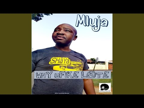 Why Ufike Late (Afro Central Mix)