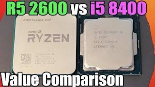 Ryzen 5 2600 vs Intel i5 8400 Showdown - Full Value Comparison